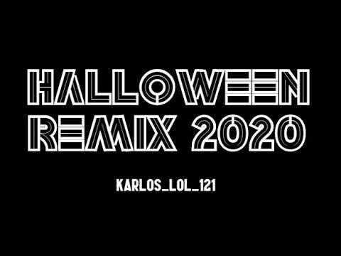 Halloween Remix 2020 Halloween (Remix) 2020 | Karlos_Lol_121   YouTube