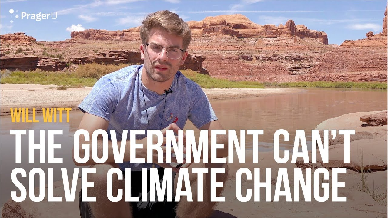 PragerU The Government Can't Solve Climate Change