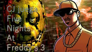Loquendo GTA SA - CJ juega Five Nights At Freddy's 3
