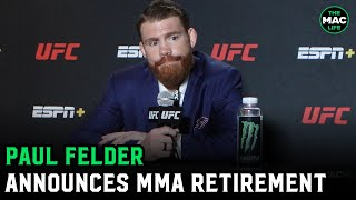"""Paul Felder retires from MMA: """"I would rather retire a touch early than a touch late"""""""