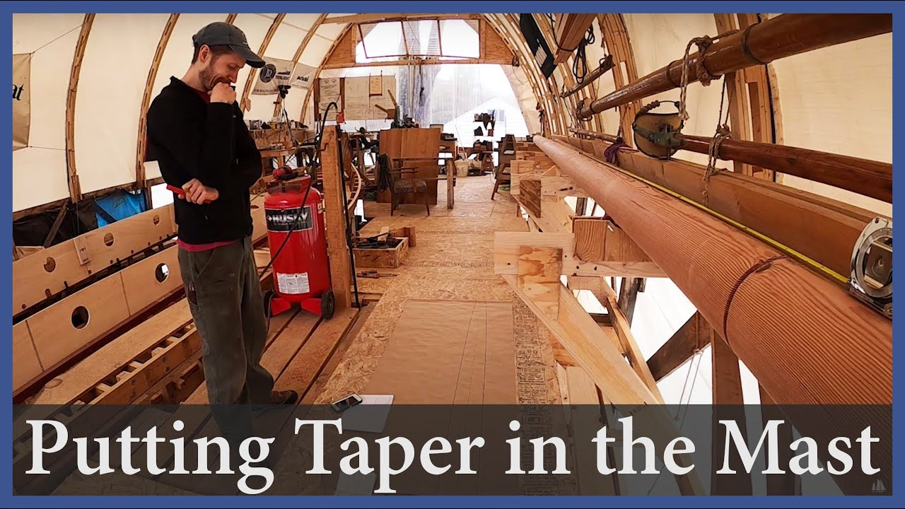 Putting Taper in the Mast - Episode 160 - Acorn to Arabella: Journey of a Wooden Boat