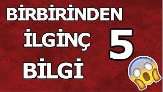 5 TON BİLGİ |  BİLİNMEYENLERİ DERLEDİK !!