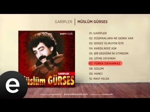 Yürek Dayanmaz (Müslüm Gürses) Official Audio #yürekdayanmaz #müslümgürses - Esen Müzik