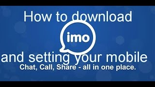 How to download imo free video calls