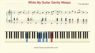 "How To Play Piano: The Beatles While My Guitar Gently Weeps"" Piano Tutorial by Ramin Yousefi"