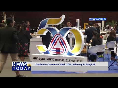 Thailand e-Commerce Week 2017 underway in Bangkok