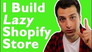 I Build a Lazy Shopify Store (Step by Step w/ Zero Up Lab. 3 Days Left)
