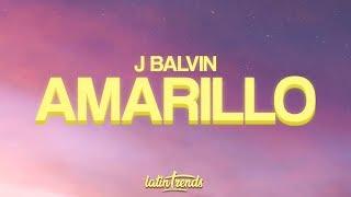 J Balvin - Amarillo (Letra / Lyrics)