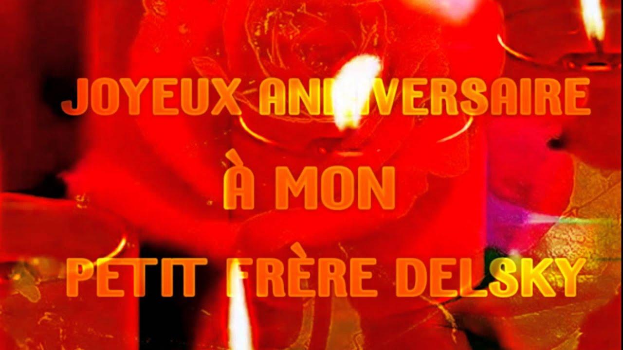 Joyeux Anniversaire A Mon Pitit Frere Delsky