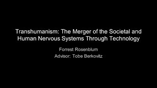 Transhumanism: The Merger of the Societal and Human Nervous Systems Through Technology