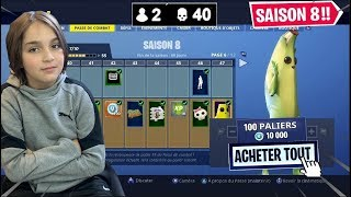 20 KILL - I BUY ALL SAISON PASSE 8 FORTNITE FOR THIS GAMIN