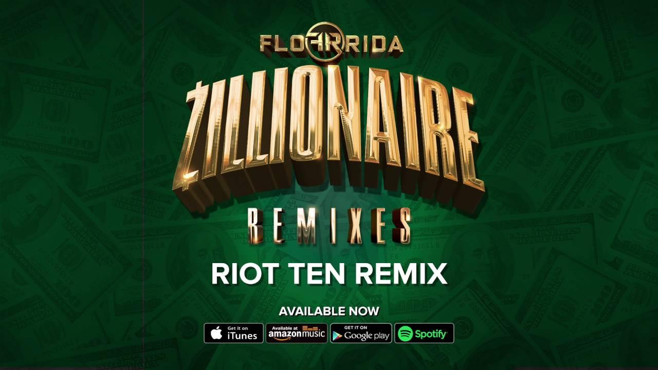 flo-rida-zillionaire-riot-ten-remix-flo-rida