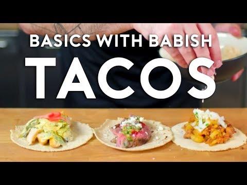Tacos   Basics with Babish