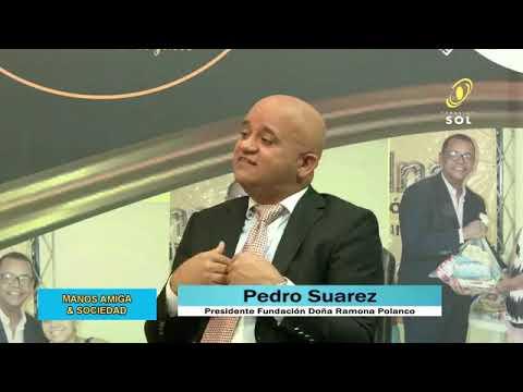 PROGRAMA MANOS AMIGA Y SOCIEDAD INVITADO ESPECIAL PEDRO SUAREZ