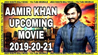 Aamir Khan Upcoming Movies 2019, 2020 & 2021