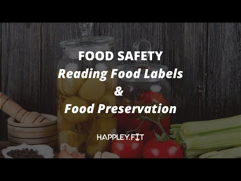 Live Stream on Food Safety Know how to read Food Labels and Preserve Food