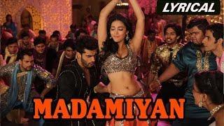 Madamiyan  Full Song with Lyrics  Tevar
