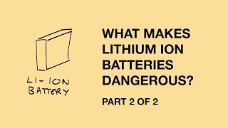 Lithium-ion hazards and risks part 2 - the science behind risks and benefits