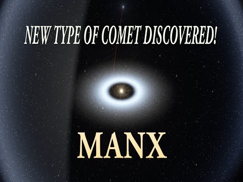MANX! Scientists discover a new type of Comet!