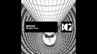 Kissoff - Shanghai Tower (Original Mix)