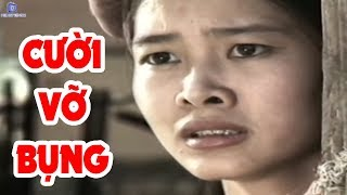 Cười Vỡ Bụng Khi Xem Phim Hài Việt Nam Xưa Hay Nhất - Không Xem Tiếc Cả Đời