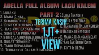 Download ADELLA FULL ALBUM LAGU KALEM TERBARU 2020 - PART 2 TANPA IKLAN.,!!!