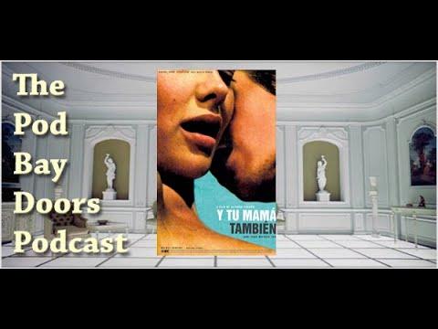 Ver The Pod Bay Doors Podcast, Episode #102: Y Tu Mamá También (2001) en Español