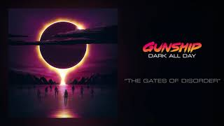 GUNSHIP - The Gates Of Disorder [Official Audio]