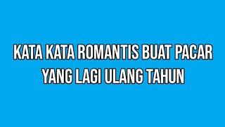 Do'a & Rangkaian kata romantis!! untuk ulang tahun pacar tersayang