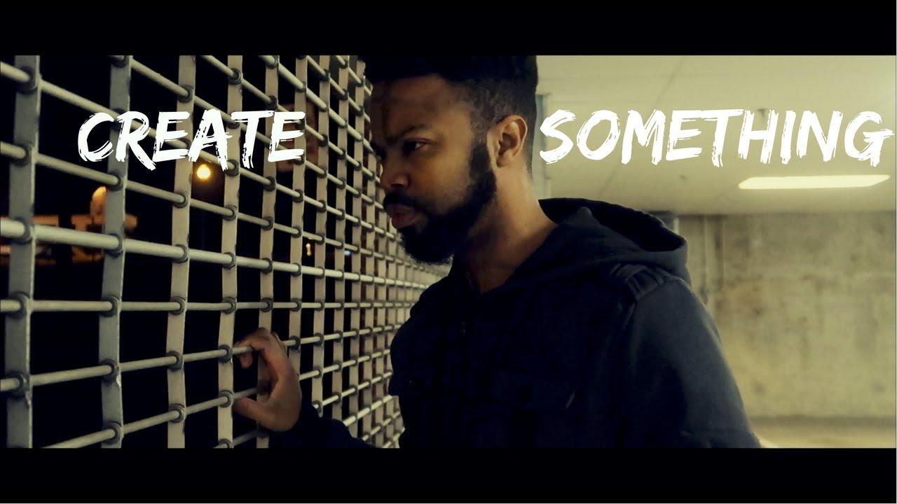 Create Something - Spoken Word Film (Motivational)