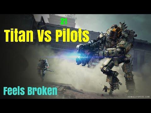 Titanfall 2 - Titan's Vs Pilots's Meta Feels Broken, Titan's Don't Strike Fear Into Pilots Anymore