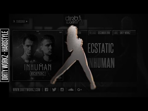 Ecstatic - Inhuman (Official HQ Preview)