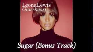 Leona Lewis - Sugar [Bonus Track] (Glassheart 2012) - Plus Download links!