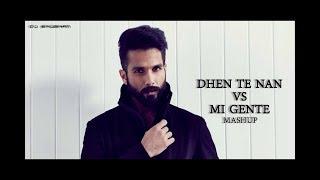 Dhan Te Nan Vs Mi Gente   ( Mashup Mix )by Dj Shubham