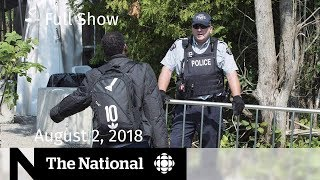 The National for Thursday August 2, 2018 — Paramedics Charged, Tariffs, Sears Canada