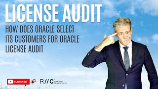 How does Oracle select its customers for license audits