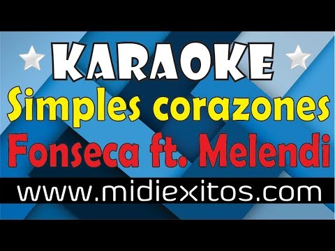 Simples corazones | Fonseca Ft. Melendi | Karaoke [HD] y Midi
