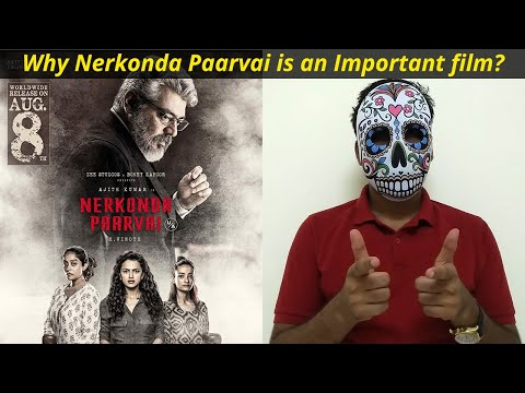 Why Nerkonda Paarvai Is An Important Film In Tamil Cinema?