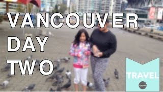 Vancouver Day 2 | Trina Mirambel