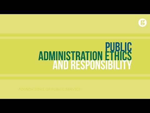 Public Administration Ethics And Responsibility