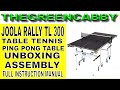 JOOLA RALLY TL 300 TABLE TENNIS PING PONG TABLE  UNBOXING ASSEMBLY FULL INSTRUCTION MANUAL