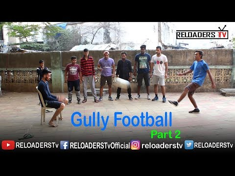 Gully Football - Indian Gully Football | Part 2 | RELOADERS Tv