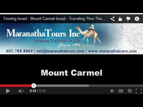 Touring Israel - Mount Carmel Israel - Traveling Thru The Bible Show