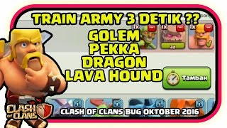 COC HACK !!! Train 3 Detik Golem PEKKA Dragon Dan Lava Hound - CLASH OF CLANS BUG OKTOBER 2016