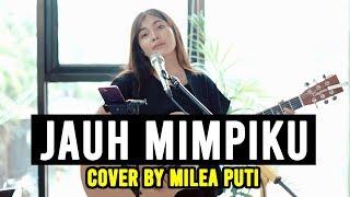 JAUH MIMPIKU - PETERPAN COVER BY MILEA PUTI