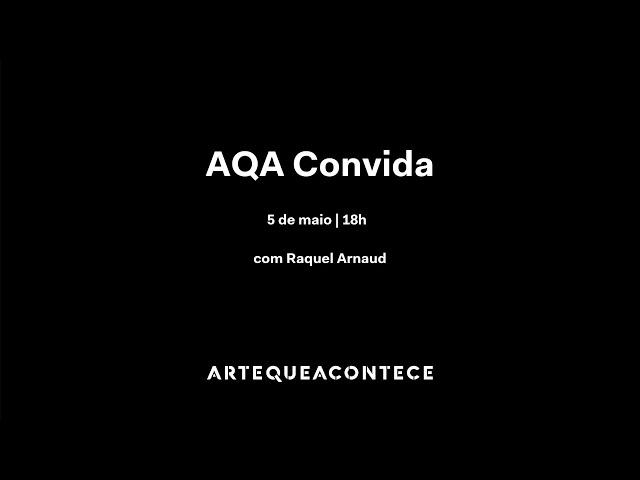 #AQAconvida Raquel Arnaud.