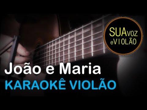 João e Maria - Chico Buarque - Sivuca - Karaokê Violão