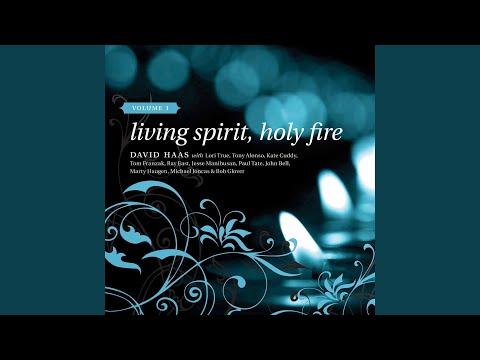 Living Spirit, Holy Fire