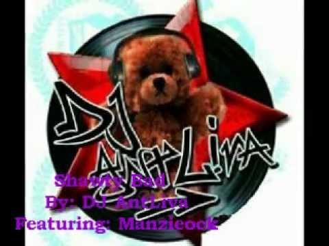 DJ AntLiva-Shawty Bad