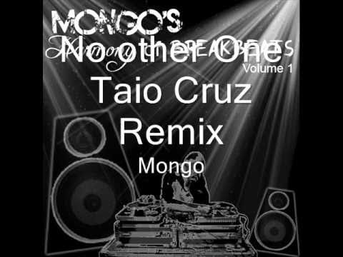 Taio Cruz  No Other One Remix  Mongo